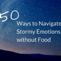 Fifty Ways to Navigate Stormy Emotions without Food